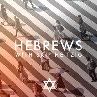 58 Hebrews - 1988 - Skip Heitzig