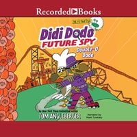 Didi Dodo, Future Spy: Double-O Dodo - Tom Angleberger