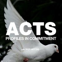 Acts - Profiles in Commitment - Skip Heitzig