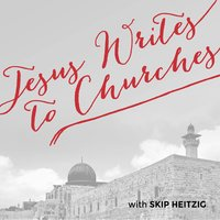 Jesus Writes to Churches - Skip Heitzig