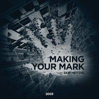 Making Your Mark - Skip Heitzig