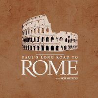 Paul's Long Road to Rome - Skip Heitzig