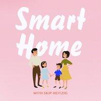 Smart Home - Skip Heitzig, Nate Heitzig