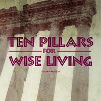Ten Pillars for Wise Living - Skip Heitzig