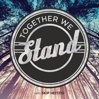 Together We Stand - Skip Heitzig