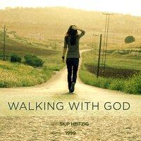Walking With God - Skip Heitzig