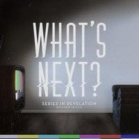 What's Next? - Skip Heitzig