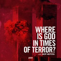 Where is God in Times of Terror? - Skip Heitzig