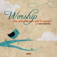 Worship - Skip Heitzig