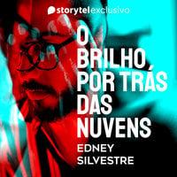 O brilho por trás das nuvens - Edney Silvestre