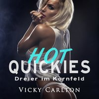 Dreier im Kornfeld: Hot Quickies - Vicky Carlton
