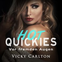 Vor fremden Augen - Hot Quickies - Vicky Carlton