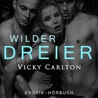 Wilder Dreier - Vicky Carlton