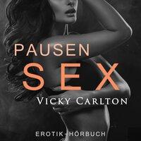 Pausensex - Vicky Carlton