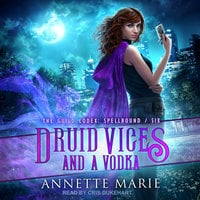 Druid Vices and a Vodka - Annette Marie