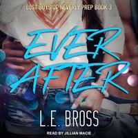Ever After - L.E. Bross