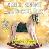 Malice, Remorse and a Rocking Horse: A Bliss Bay Cozy Mystery - Sherri Bryan