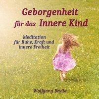 Geborgenheit für das innere Kind - Wolfgang Brylla