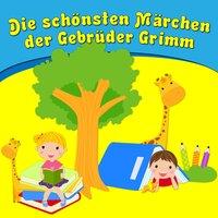 Die schönsten Märchen der Gebrüder Grimm - Gebrüder Grimm