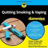 Quitting Smoking & Vaping For Dummies: 2nd Edition - Laura L. Smith, Charles H. Elliot