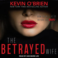 The Betrayed Wife - Kevin O'Brien