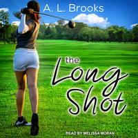The Long Shot - A.L. Brooks