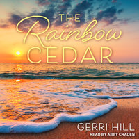 The Rainbow Cedar - Gerri Hill