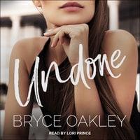 Undone - Bryce Oakley