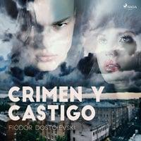 Crimen y Castigo - Fiódor Dostoyevski