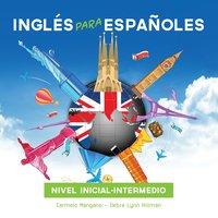 Curso de Inglés, Inglés para Españoles - Carmelo Mangano, Debra Hillman