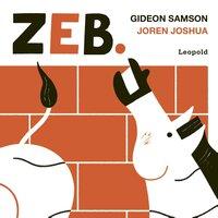 Zeb. - Gideon Samson, Joren Joshua