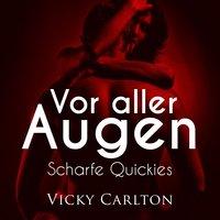 Vor aller Augen - Vicky Carlton