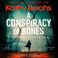 A Conspiracy of Bones - Kathy Reichs