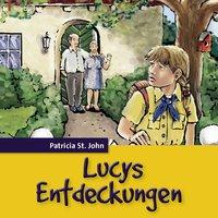 Lucys Entdeckungen - Patricia St.John