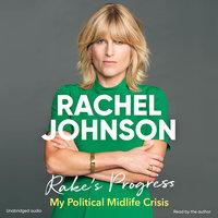 Rake's Progress: My Political Midlife Crisis