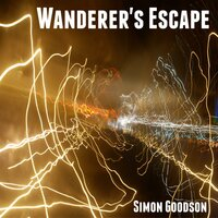 Wanderer's Escape: Wanderer's Odyssey – Book One - Simon Goodson