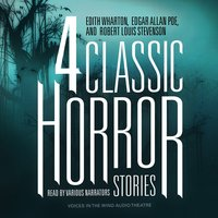 Four Classic Horror Stories - Edgar Allan Poe, Edith Wharton, Robert Louis Stevenson