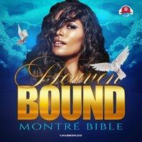 Heaven Bound - Montré Bible