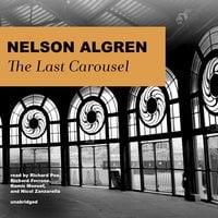 The Last Carousel - Nelson Algren