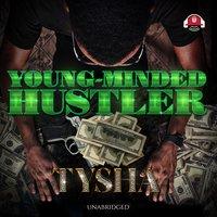 Young-Minded Hustler - Tysha