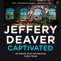Captivated: A Colter Shaw Short Story - Jeffery Deaver