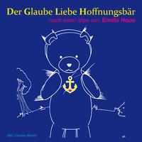 Der Glaube Liebe Hoffnungsbär - Edgar Pelz