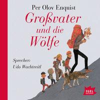 Großvater und die Wölfe - Per Olov Enquist
