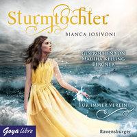 Sturmtochter: Für immer vereint - Bianca Iosivoni
