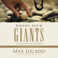 Facing Your Giants: God Still Does the Impossible - Max Lucado