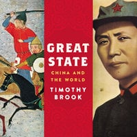 Great State: China and the World - Timothy Brook