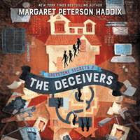 Greystone Secrets #2: The Deceivers - Margaret Peterson Haddix