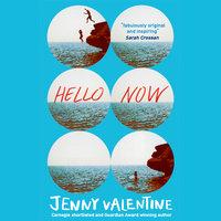 Hello Now - Jenny Valentine