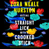 Hitting a Straight Lick with a Crooked Stick - Zora Neale Hurston