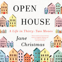 Open House: A Memoir - Jane Christmas